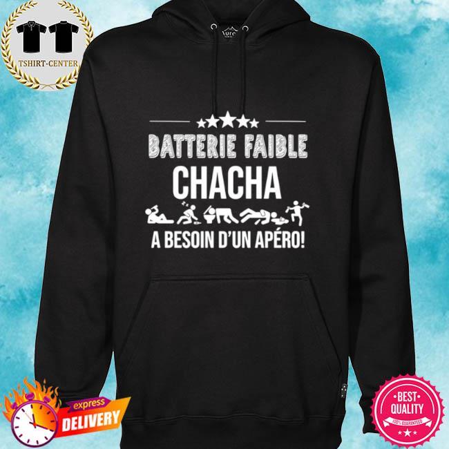 Batterie faible chacha a besoin d'un apero s hoodie