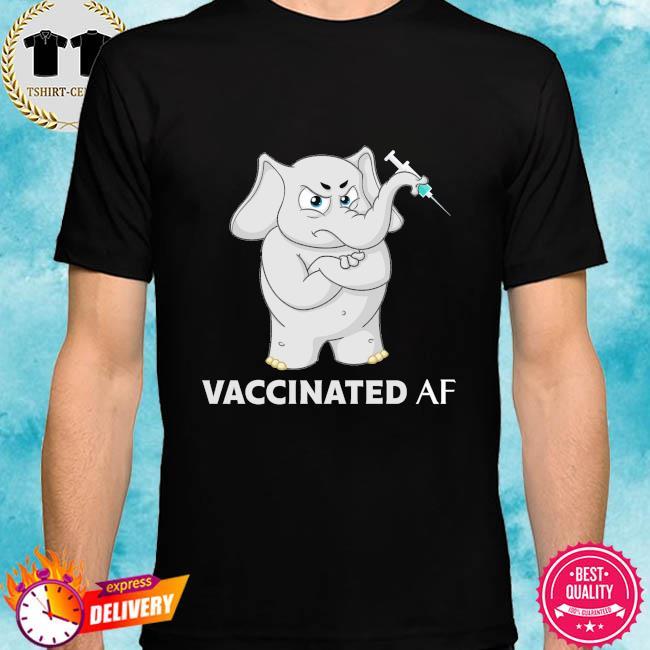 Elephant vaccinated af shirt