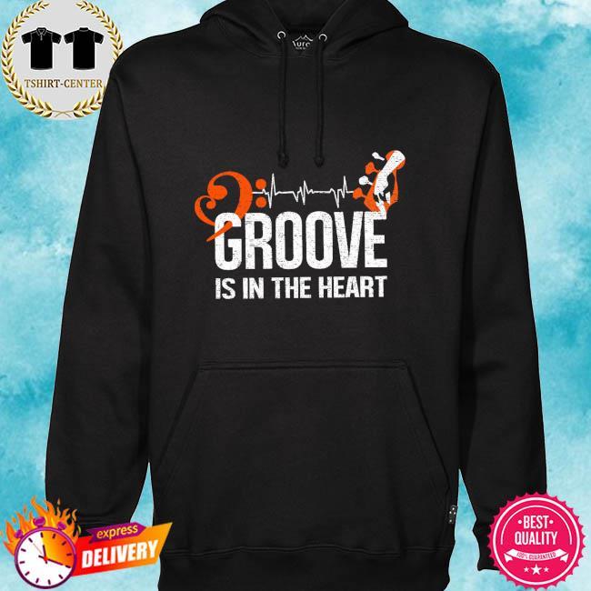 Groove is in the heart s hoodie