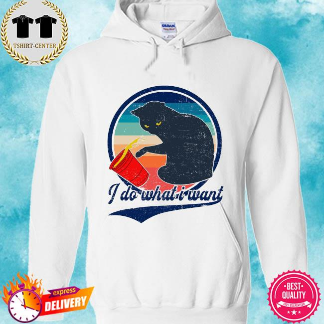 Black Cat I do what is want vintage s hoodie