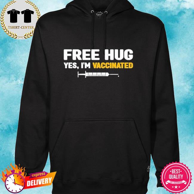 Free hug yes I'm vaccinated s hoodie